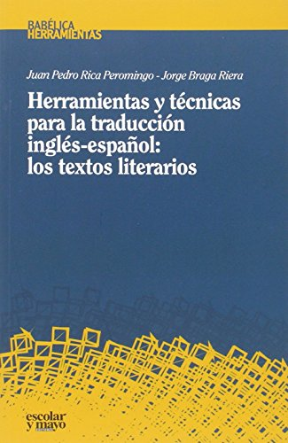 Herramientas y técnicas para la traducción inglés-español: los textos literarios: 4 (Babélica)