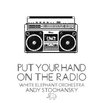 Put Your Hand on the Radio
