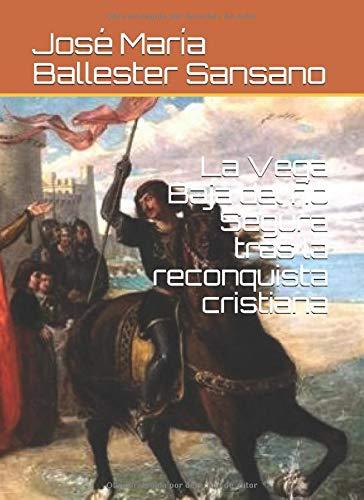 La Vega Baja del río Segura tras la reconquista cristiana