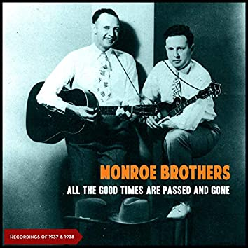 All The Good Times Are Passed And Gone (Recordings of 1937 & 1938)