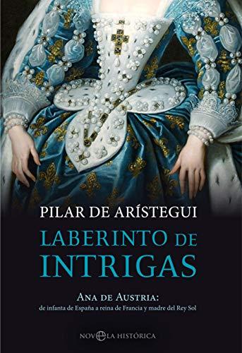 Laberinto de intrigas (Novela histórica) eBook: de Arístegui ...