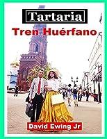 Tartaria - Tren Huérfano: (no en color)