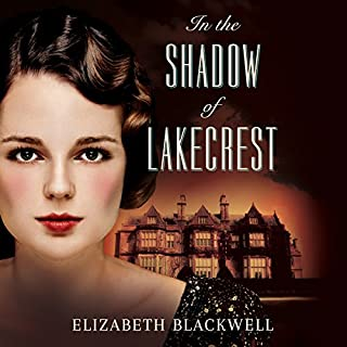 In the Shadow of Lakecrest                   By:                                                                                                                                 Elizabeth Blackwell                               Narrated by:                                                                                                                                 Teri Clark Linden                      Length: 9 hrs and 48 mins     1 rating     Overall 5.0