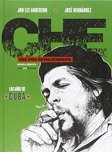 Che. Una vida revolucionaria: Los años de Cuba (Che. Una vida revolucionaria (Cofre 3 vol.))