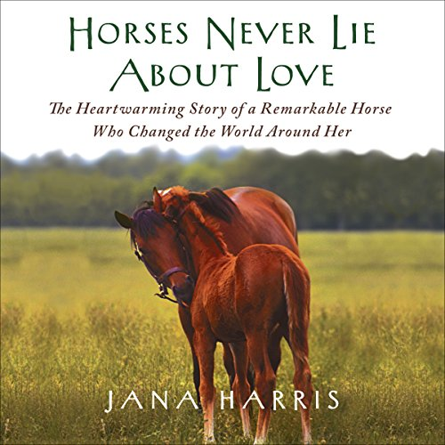 Horses Never Lie About Love audiobook cover art