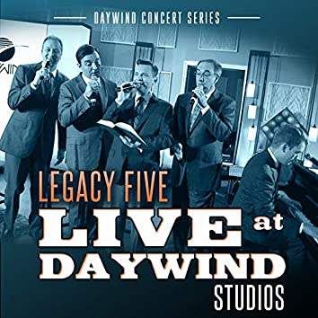 Live at Daywind Studios: Legacy Five