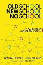 Old School, New School, No School: Re-Calibrating Higher Education