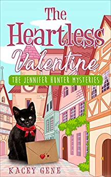 The Heartless Valentine (The Jennifer Hunter Series Book 2) by [Kacey Gene]