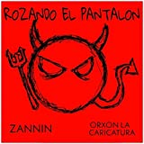 Rozando El Pantalon [Explicit]