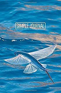 Simple journal - Everyday is your day: Flying fish notebook, Daily Journal, Composition Book Journal, Sketch Book, College Ruled Paper, 5.25 x 8 inches (150 sheets). Dot-grid layout with cream paper.
