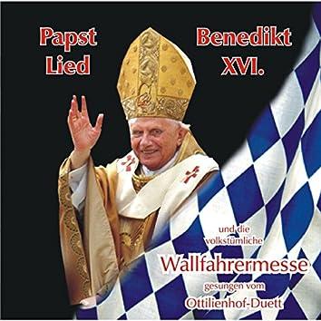 Papst Benedikt Lied XVI Und Die Volkstümliche Wallfahrermesse