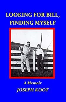 Looking for Bill, Finding Myself by [Joseph Koot]