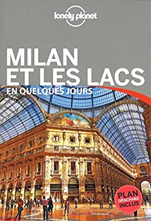 Guide de voyage Milan et les lacs En quelques jours [ Travel Guide in French - Milan and Lakes ] (French Edition) by Lonely Planet(2016-03-03)