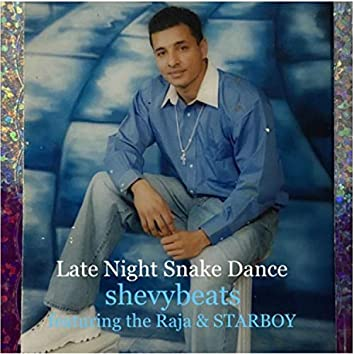 Late Night Snake Dance (feat. The Raja & STARBOY)