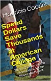 Spend Dollars Save Thousands at American College: 2021-22 Guide for the International Soccer Player and Parent (English Edition)