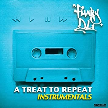 A Treat to Repeat (Instrumentals)
