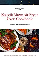 Kalorik MAXX Air Fryer Oven Cookbook: Dinner Ideas Collection