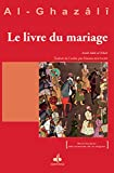Livre du mariage (Le) - Kitâb an-Nikâh (Revivification des sciences de la religion) - Format Kindle - 8,00 €