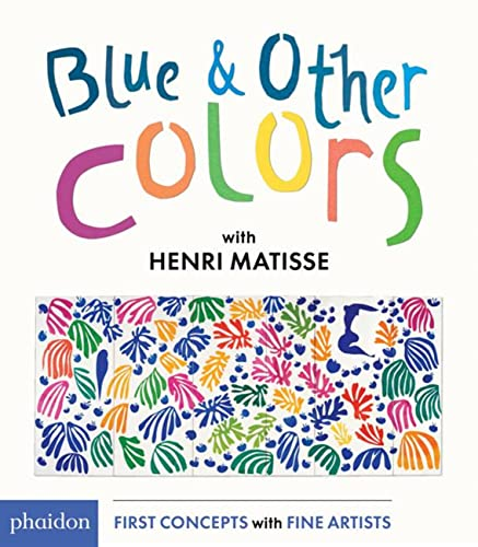 Image of Blue and Other Colors: with Henri Matisse (First Concepts With Fine Artists)
