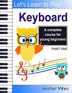 Learn to Play Keyboard: a complete course for kids | suitabl