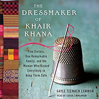 The Dressmaker of Khair Khana     Five Sisters, One Remarkable Family, and the Woman Who Risked Everything to Keep Them Safe              By:                                                                                                                                 Gayle Tzemach Lemmon                               Narrated by:                                                                                                                                 Sarah Zimmerman                      Length: 6 hrs and 16 mins     430 ratings     Overall 4.1