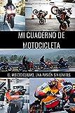 Mi cuaderno de motocicleta: Para entusiastas de la motocicleta   Cuaderno de calidad   Magnífico diseño   cuaderno fácil de llenar