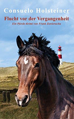 Consuelo - Ein Pferde-Krimi, Band 1: Flucht vor der Vergangenheit