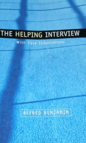 The Helping Interview With Case Illustration
