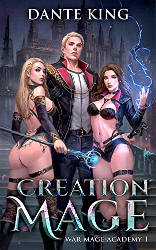 Creation Mage (War Mage Academy Book 1)