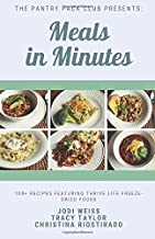 Meals in Minutes: 100+ Recipes featuring Thrive Life Freeze-Dried Foods