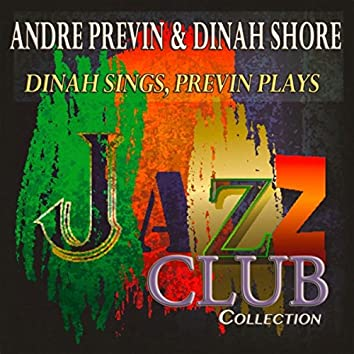 Dinah Sings, Previn Plays (Jazz Club Collection)