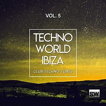 Techno World Ibiza, Vol. 5 (Club Techno Tunes)