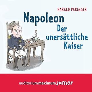 Napoleon - Der unersättliche Kaiser                   Autor:                                                                                                                                 Harald Parigger                               Sprecher:                                                                                                                                 Thomas Krause                      Spieldauer: 2 Std. und 14 Min.     3 Bewertungen     Gesamt 5,0