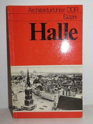 Architekturführer DDR. Bezirk Halle