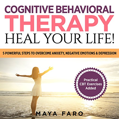 Cognitive Behavioral Therapy: Heal Your Life! audiobook cover art