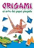 ORIGAMI. EL ARTE DEL PAPEL PLEG: El Arte del Papel Plegado