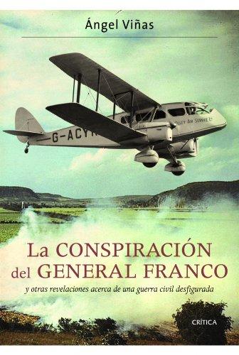 La conspiración del general Franco: y otras revelaciones acerca de una guerra civil desfigurada (Contrastes)