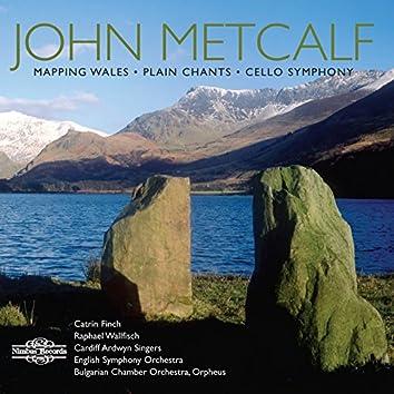 Metcalf: Mapping Wales, Plain Chants & Cello Symphony