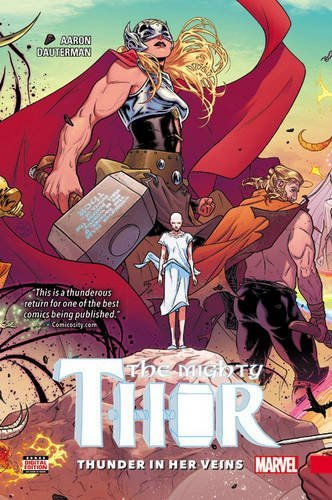 Mighty Thor Vol. 1: Thunder In Her Veins (The Mighty Thor)
