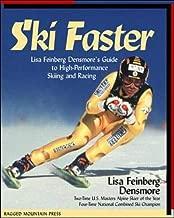 Ski Faster: Lisa Feinberg Densmore's Guide to High Performance Skiing and Racing
