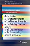 Optimization of the Characterization of the Thermal Properties of the Building Envelope: Analysis of the Characterization of the Façades using Artificial ... Sciences and Technology) (English Edition)