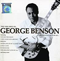 The Very Best of George Benson: The Greatest Hits of All by GEORGE BENSON (2003-08-08)