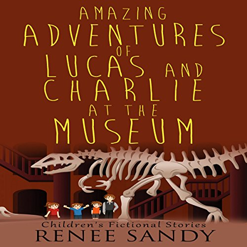Amazing Adventures of Lucas and Charlie at the Museum, Book 4 audiobook cover art