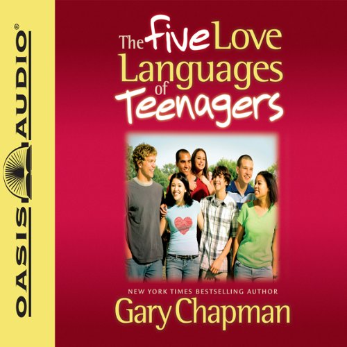 The Five Love Languages of Teenagers audiobook cover art