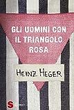 Gli uomini con il triangolo rosa. Nuova ediz.