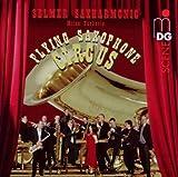 Flying Saxophone Circus by Selmer Saxharmonic (2010-06-01)
