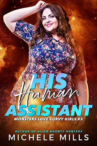 His Human Assistant (Monsters Love Curvy Girls Book 3)