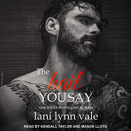 The Hail You Say     Hail Raisers Series, Book 5              By:                                                                                                                                 Lani Lynn Vale                               Narrated by:                                                                                                                                 Mason Lloyd,                                                                                        Kendall Taylor                      Length: 6 hrs and 26 mins     82 ratings     Overall 4.7