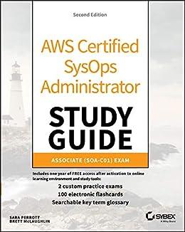 AWS Certified SysOps Administrator Study Guide: Associate (SOA-C01) Exam by [Sara Perrott, Brett McLaughlin]