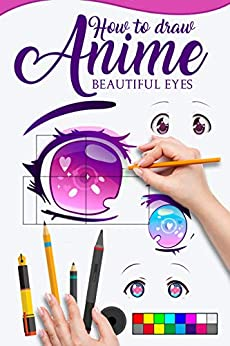 HOW TO DRAW ANIME BEAUTIFUL EYES: The Master guide to draw eyes with reflections, learn step by step for how to make beautiful kawaii illustrations by [MERU ILLUSTRATIONS]